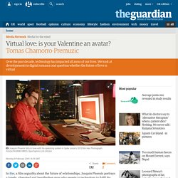 Virtual love: is your Valentine an avatar?