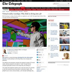 Virtual reality warships: Why BAE is diving into 3D
