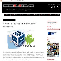 Comment installer Android 4.3 sur Virtualbox
