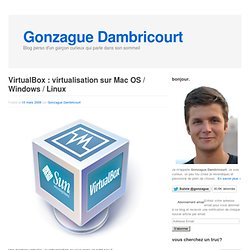 VirtualBox : virtualisation sur Mac OS / Windows / Linux