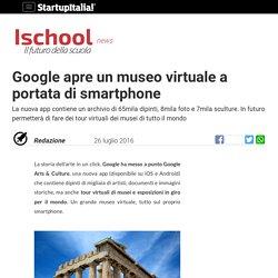 Google apre un museo virtuale a portata di smartphone