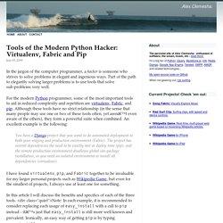 Tools of the Modern Python Hacker: Virtualenv, Fabric and Pip - electronic.habitat : alex.clemesha