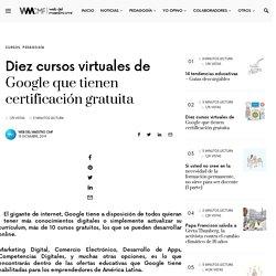 Diez cursos virtuales de Google que tienen certificación gratuita
