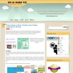 Crea revistas y libros virtuales como trabajo colaborativo del aula