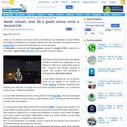 Mondi virtuali, chat 3D e giochi online simili a Second Life