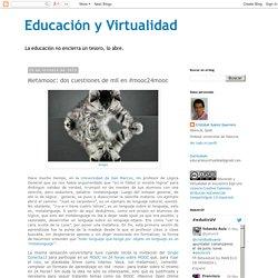 Educación y Virtualidad: Metamooc: dos cuestiones de mil en #mooc24mooc