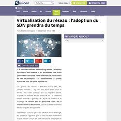 Virtualisation du réseau : l'adoption du SDN prendra du temps