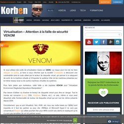 Virtualisation - Attention à la faille de sécurité VENOM