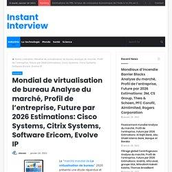 Mondial de virtualisation de bureau Analyse du marché, Profil de l'entreprise, Future par 2026 Estimations: Cisco Systems, Citrix Systems, Software Ericom, Evolve IP