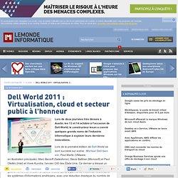 Dell World 2011 : Virtualisation, cloud et secteur public à l'honneur