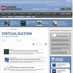 Toute l'Actualité Virtualisation Informatique du Monde Informatique