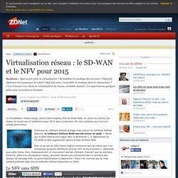 18/12/14 - Virtualisation réseau : le SD-WAN et le NFV pour 2015