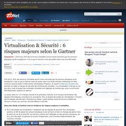 Virtualisation & Sécurité : 6 risques majeurs selon le Gartner