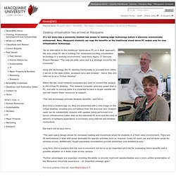 Desktop virtualisation has arrived at Macquarie - News@MQ - Macquarie University