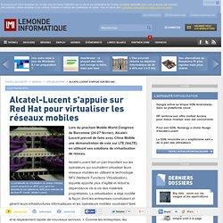 Alcatel-Lucent s'appuie sur Red Hat pour virtualiser les réseaux mobiles