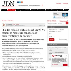 Et si les réseaux virtualisés (SDN/NFV) étaient la meilleure réponse aux problématiques de sécurité