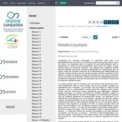 Virtualité et psychiatrie - ORSPERE SAMDARRA