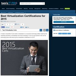 Best Virtualization Certifications for 2015 - Top Certs - Tom's IT Pro