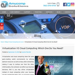 Virtualization VS Cloud Computing: Which One Do You Need?