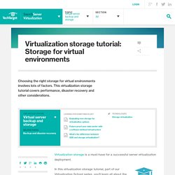 Virtualization storage tutorial: Storage for virtual environments