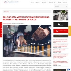 Role of Data Virtualization in the Banking Industry – Key Points of Focus