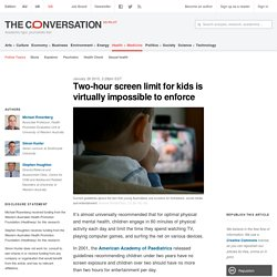 Two-hour screen limit for kids is virtually impossible to enforce