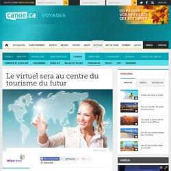 Le virtuel sera au centre du tourisme du futur