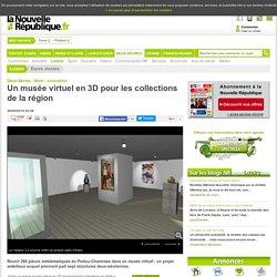 Un musée virtuel en 3D pour les collections de la région - 26/09/2015