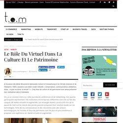 Le rôle du virtuel dans la Culture et le Patrimoine - TOM