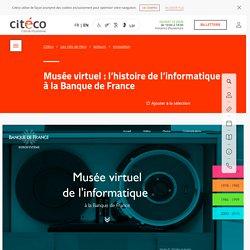 Musée virtuel : l'histoire de l'informatique à la Banque de France