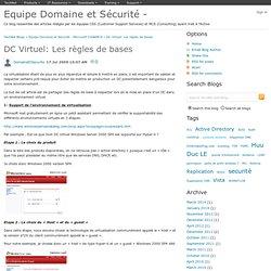 DC Virtuel: Les règles de bases - Equipe Domaine et Sécurité - Microsoft CSS&MCS