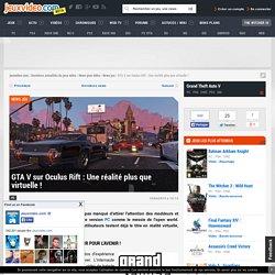 GTA V sur Oculus Rift : Une réalité plus que virtuelle ! - Actualités - jeuxvideo.com