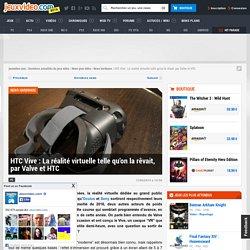 HTC Vive : La réalité virtuelle telle qu'on la rêvait, par Valve et HTC - Actualités