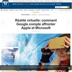 Réalité virtuelle: comment Google compte affronter Apple et Microsoft