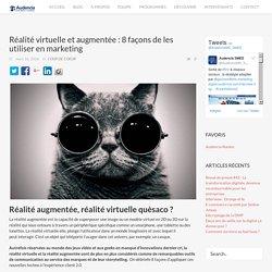 Réalité virtuelle et augmentée : 8 usages en marketing - Marketing digital by Audencia