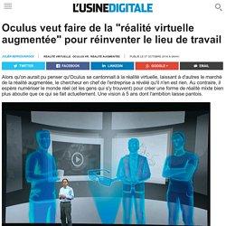 """Oculus veut faire de la """"réalité virtuelle augmentée"""" pour réinventer le lieu de travail"""