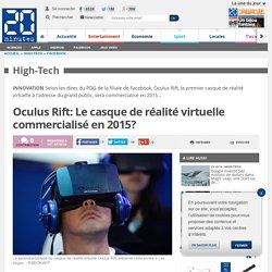 Oculus Rift: Le casque de réalité virtuelle commercialisé en 2015?