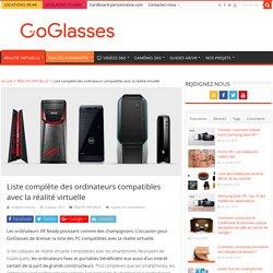 Réalité virtuelle : liste PC compatibles VR ready - GoGlasses