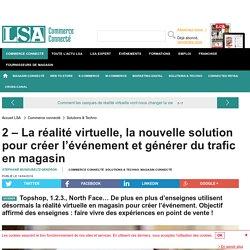 2 – La réalité virtuelle, la nouvelle... - Grande Distribution et consommation