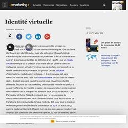 Définition Identité virtuelle - Le glossaire Emarketing.fr