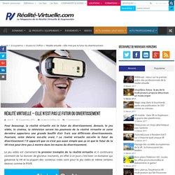 Réalité virtuelle - Elle n'est pas le futur du divertissement