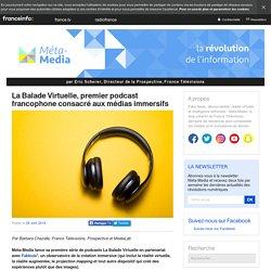 La Balade Virtuelle, premier podcast francophone consacré aux médias immersifs