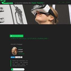 La réalité virtuelle : le futur du journalisme ? - Padagogie