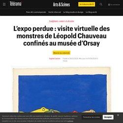 L'expo perdue : visite virtuelle des monstres de Léopold Chauveau confinés au musée d'Orsay - Arts et scènes