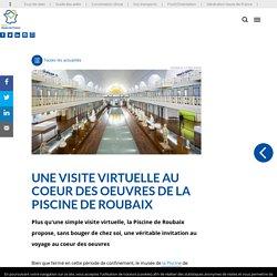 Une visite virtuelle au coeur des oeuvres de la Piscine de Roubaix - Région Hauts-de-France