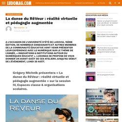 La danse du RêVeur : réalité virtuelle et pédagogie augmentée