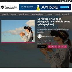 La réalité virtuelle en pédagogie : on refait le point (pédagogique)