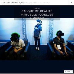 Casque de réalité virtuelle : quelles limites ? – présence numérique