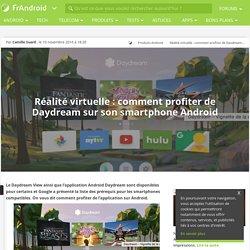 Réalité virtuelle : comment profiter de Daydream sur son smartphone Android