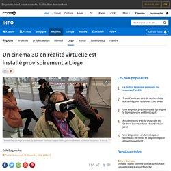 Un cinéma 3D en réalité virtuelle est installé provisoirement à Liège